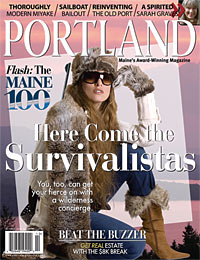 Features 32 Sex & the Wilderness Survivalistas know there's nobetter place to get your fierce on than Maine. By Colin Sargent 41 Riveting Stories The short happy careers of two […]<!-- AddThis Sharing Buttons below -->